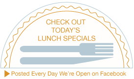 Check out today's specials on our Facebook feed.